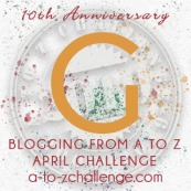 #AtoZChallenge 2019 Tenth Anniversary blogging from A to Z challenge letter G